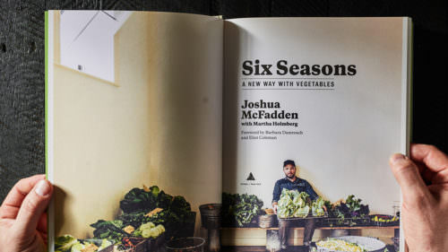 "Dive into 225 recipes in ""Six Seasons: A New Way With Vegetables"" by Ava Gene Executive Chef Joshua McFadden. (Photo credit: A.J. Meeker)"